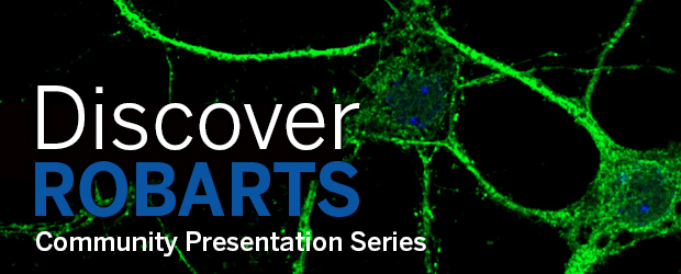 Discover Robarts Community Presentation Series 2016